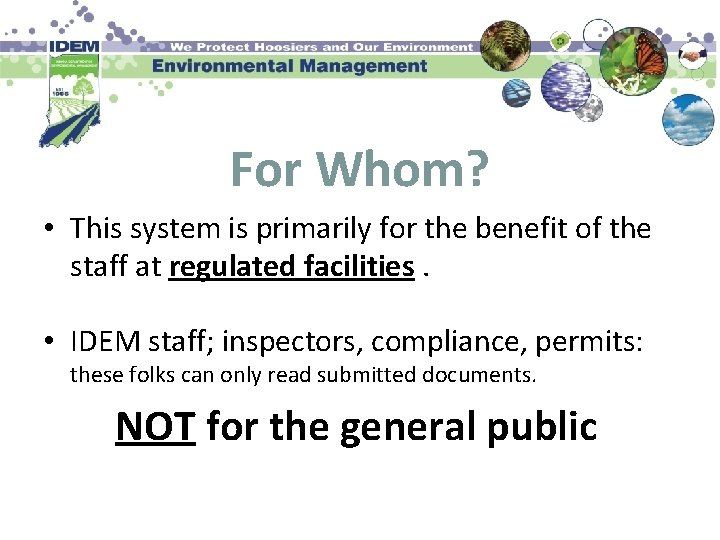 For Whom? • This system is primarily for the benefit of the staff at