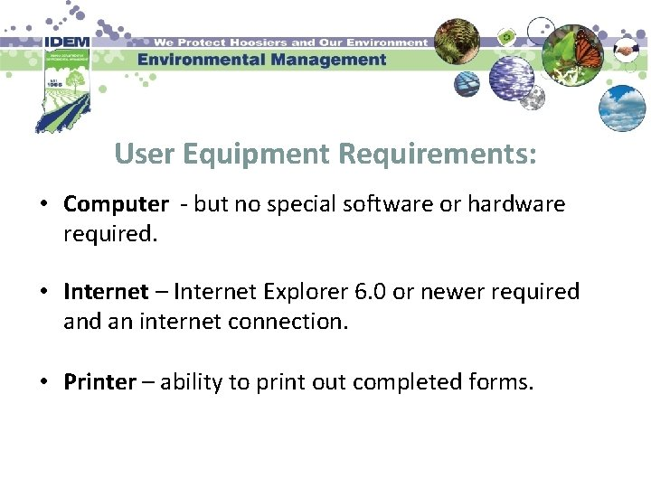 User Equipment Requirements: • Computer - but no special software or hardware required. •