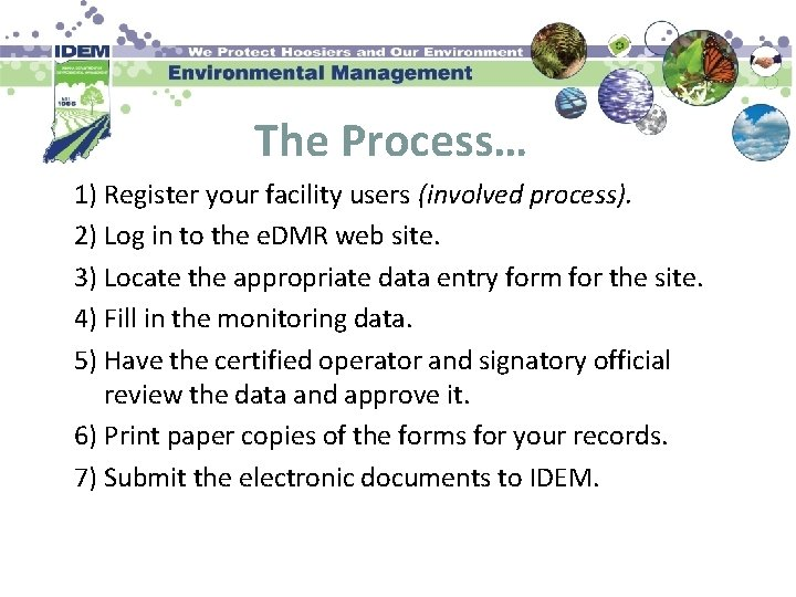The Process… 1) Register your facility users (involved process). 2) Log in to the