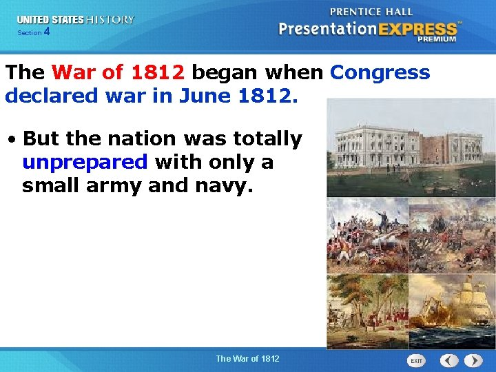 425 Section Chapter Section 1 The War of 1812 began when Congress declared war