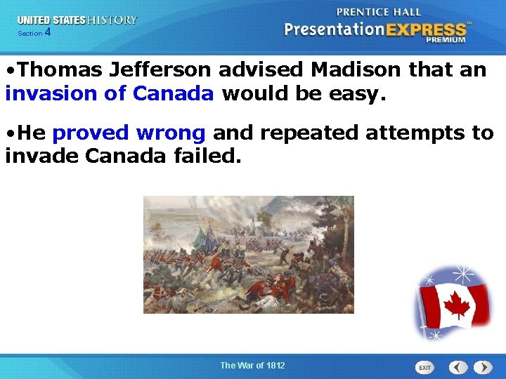 425 Section Chapter Section 1 • Thomas Jefferson advised Madison that an invasion of