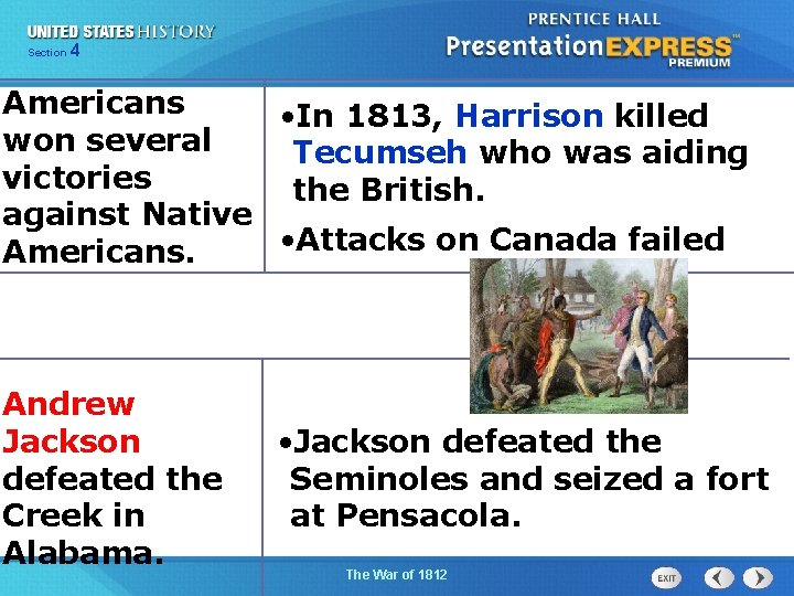 425 Section Chapter Section 1 Americans • In 1813, Harrison killed won several Tecumseh