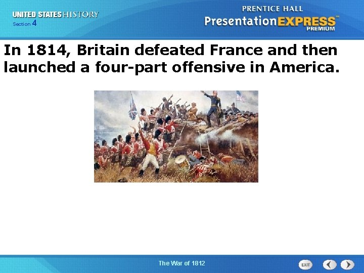425 Section Chapter Section 1 In 1814, Britain defeated France and then launched a