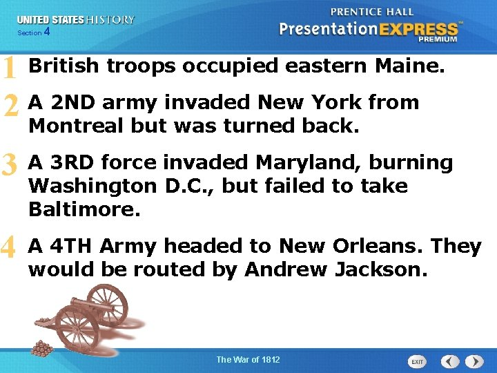 425 Section Chapter Section 1 1 British troops occupied eastern Maine. 2 A 2
