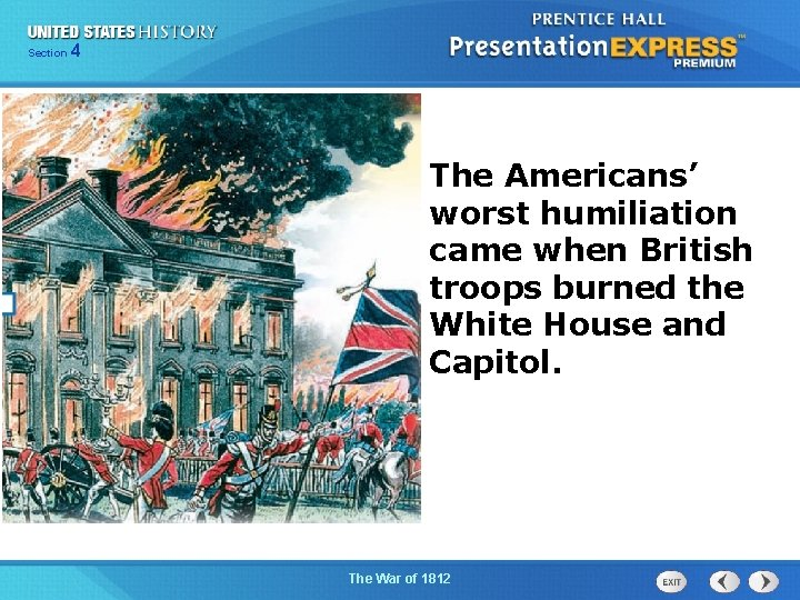 425 Section Chapter Section 1 The Americans' worst humiliation came when British troops burned