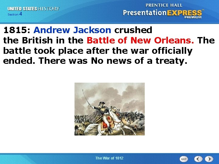 425 Section Chapter Section 1 1815: Andrew Jackson crushed the British in the Battle