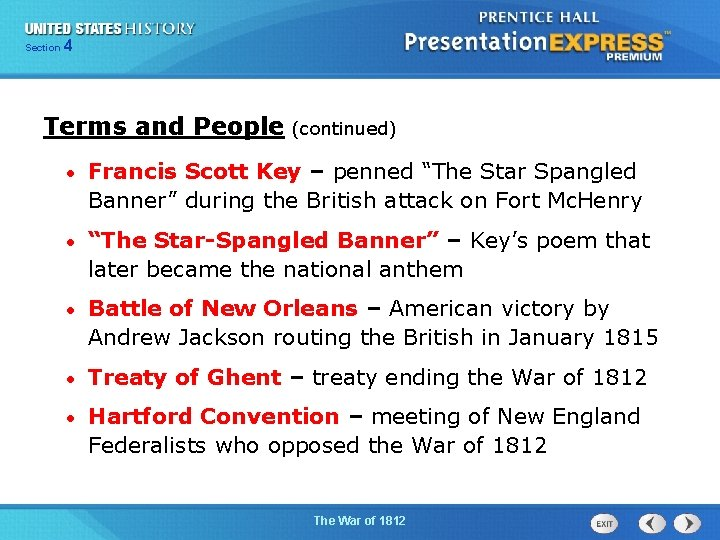 425 Section Chapter Section 1 Terms and People (continued) • Francis Scott Key –