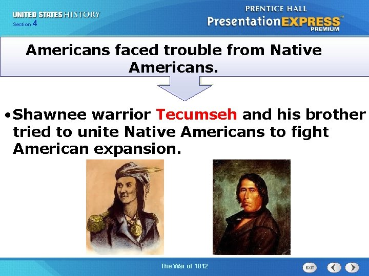 425 Section Chapter Section 1 Americans faced trouble from Native Americans. • Shawnee warrior