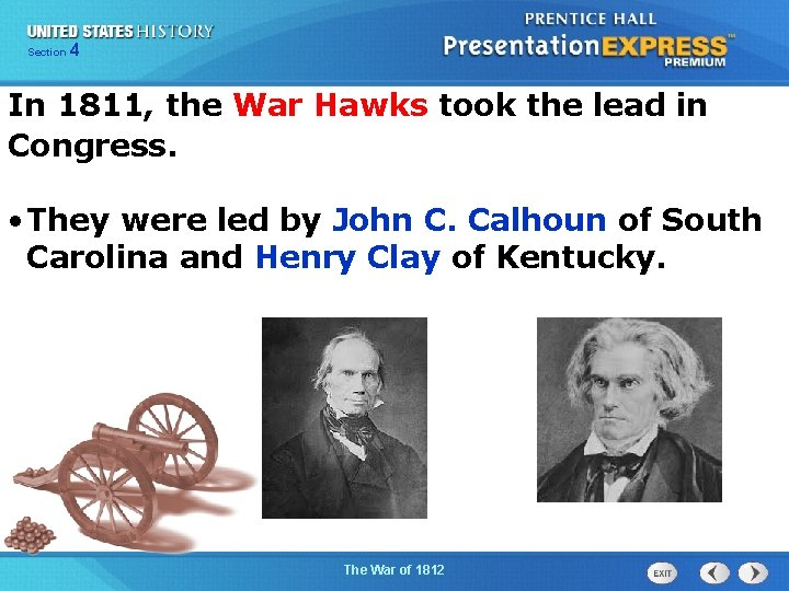 425 Section Chapter Section 1 In 1811, the War Hawks took the lead in