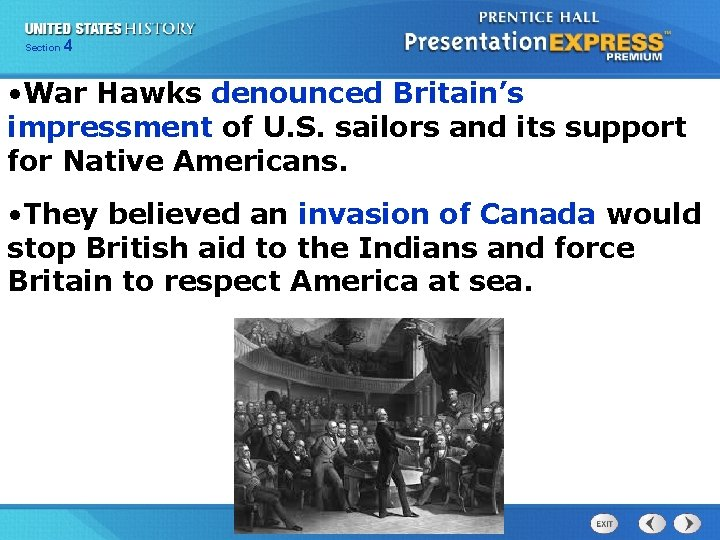 425 Section Chapter Section 1 • War Hawks denounced Britain's impressment of U. S.