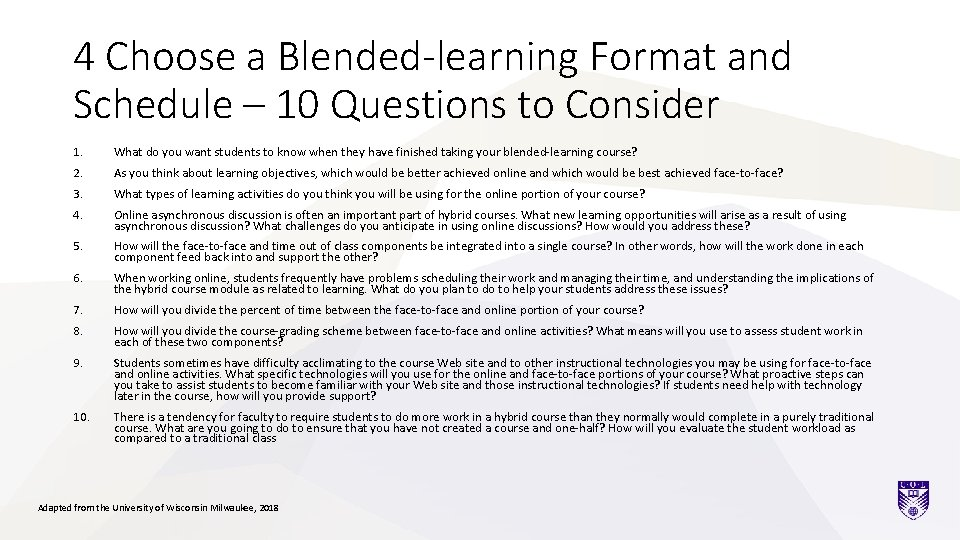 4 Choose a Blended-learning Format and Schedule – 10 Questions to Consider 1. What