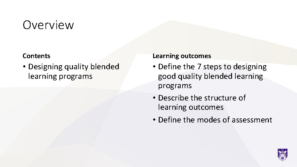Overview Contents Learning outcomes • Designing quality blended learning programs • Define the 7