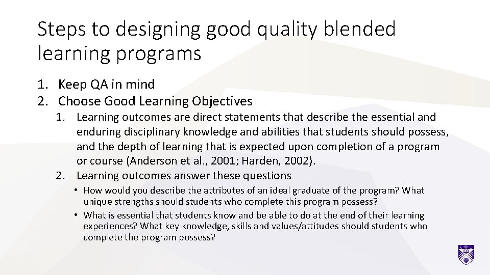 Steps to designing good quality blended learning programs 1. Keep QA in mind 2.