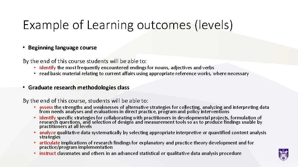 Example of Learning outcomes (levels) • Beginning language course By the end of this