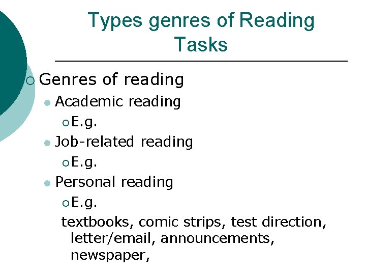 Types genres of Reading Tasks ¡ Genres of reading Academic reading ¡ E. g.