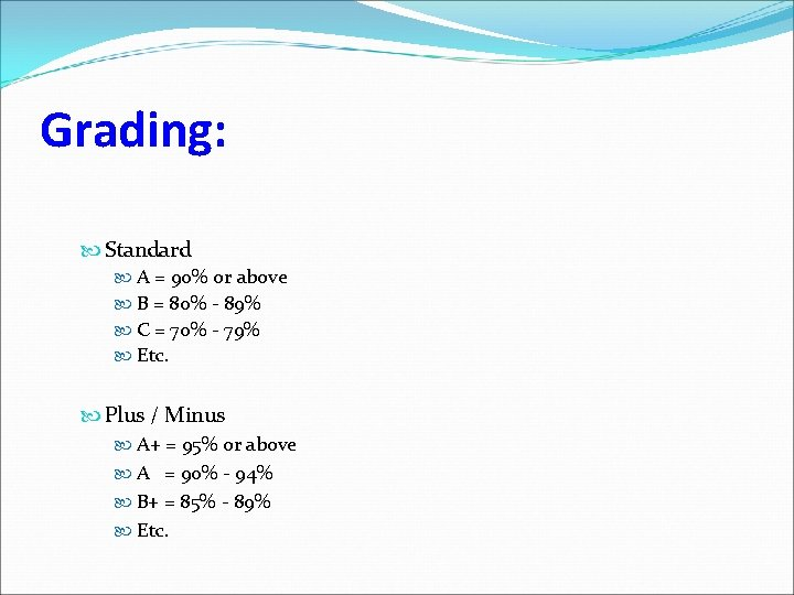 Grading: Standard A = 90% or above B = 80% - 89% C =
