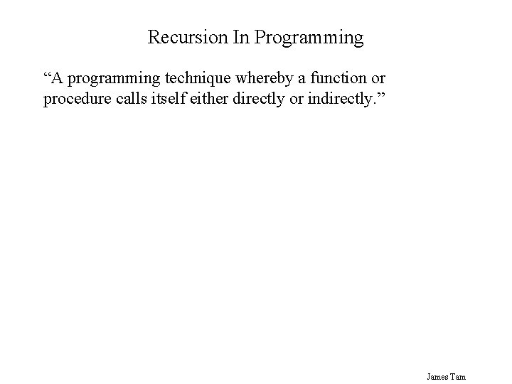 """Recursion In Programming """"A programming technique whereby a function or procedure calls itself either"""