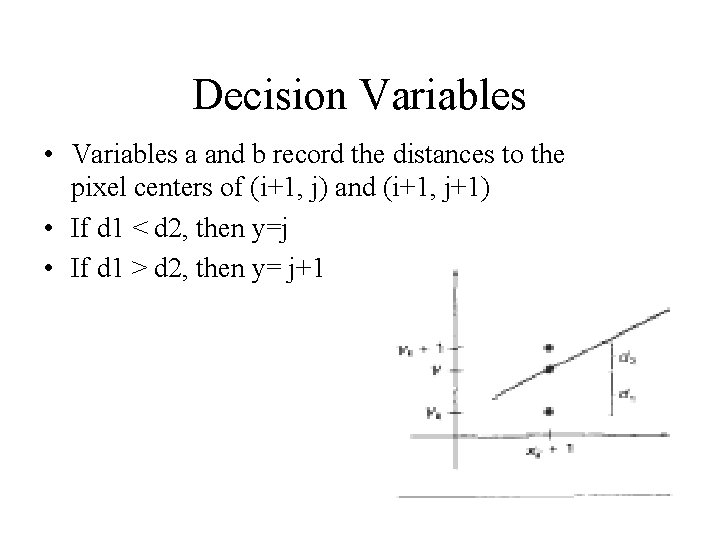 Decision Variables • Variables a and b record the distances to the pixel centers