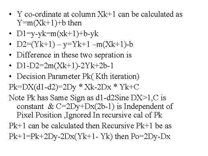 • Y co-ordinate at column Xk+1 can be calculated as Y=m(Xk+1)+b then •