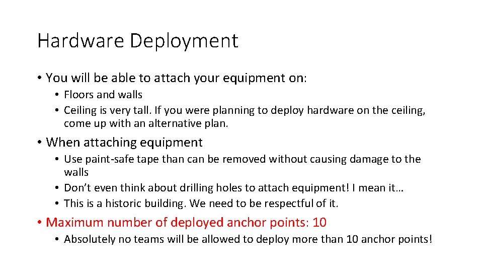 Hardware Deployment • You will be able to attach your equipment on: • Floors