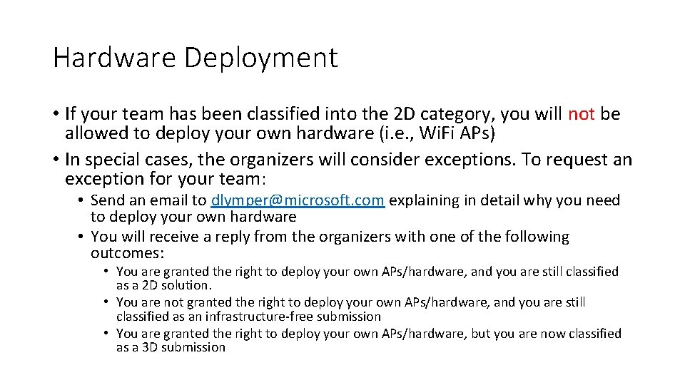 Hardware Deployment • If your team has been classified into the 2 D category,