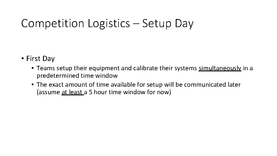 Competition Logistics – Setup Day • First Day • Teams setup their equipment and