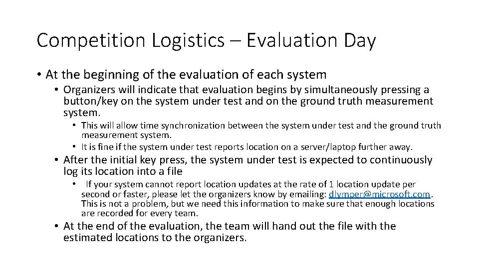 Competition Logistics – Evaluation Day • At the beginning of the evaluation of each