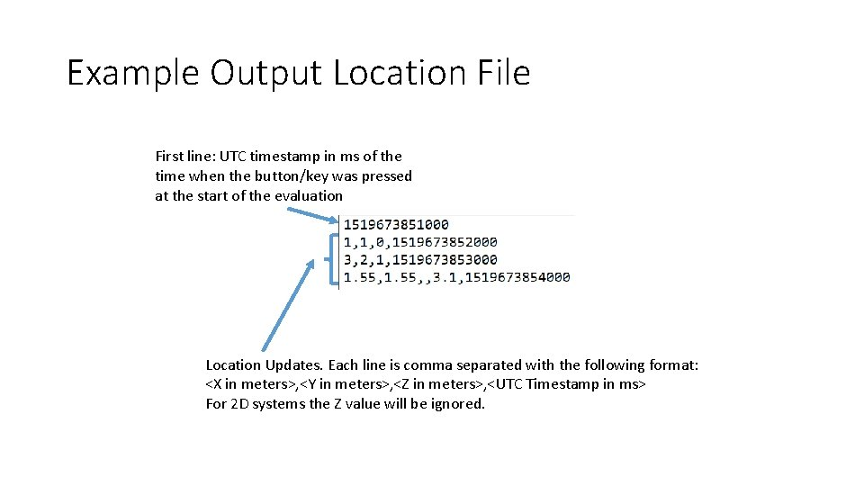 Example Output Location File First line: UTC timestamp in ms of the time when