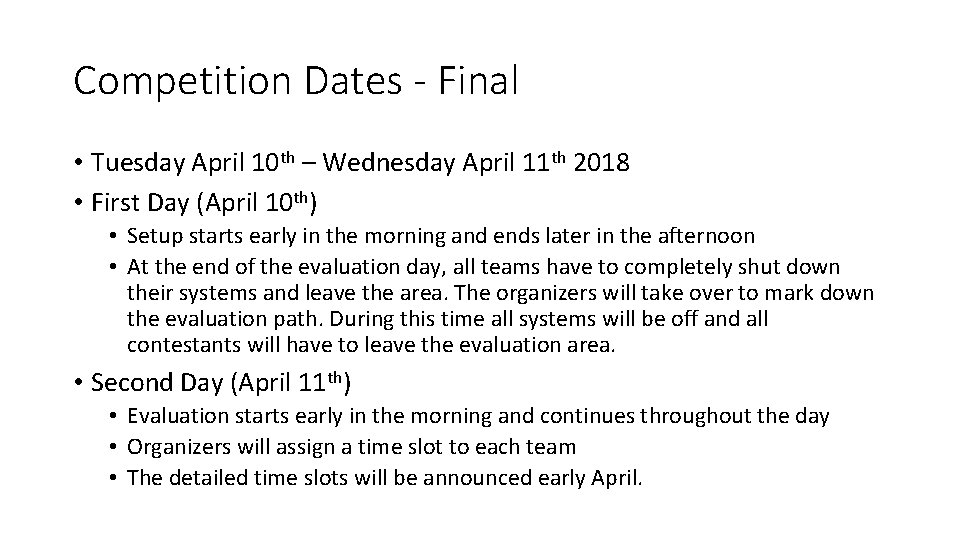 Competition Dates - Final • Tuesday April 10 th – Wednesday April 11 th