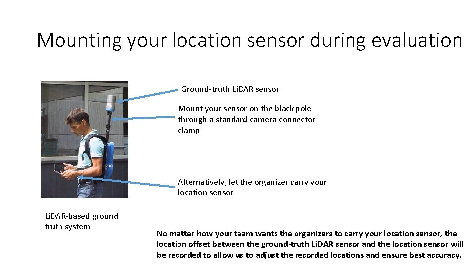 Mounting your location sensor during evaluation Ground-truth Li. DAR sensor Mount your sensor on