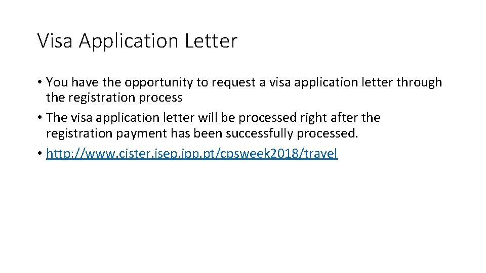 Visa Application Letter • You have the opportunity to request a visa application letter