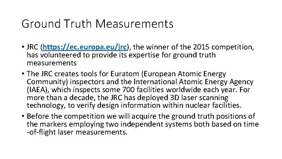 Ground Truth Measurements • JRC (https: //ec. europa. eu/jrc), the winner of the 2015