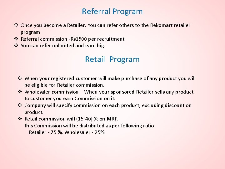 Referral Program v Once you become a Retailer, You can refer others to the