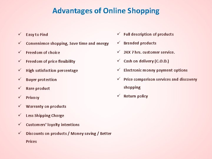 Advantages of Online Shopping ü Easy to Find ü Full description of products ü