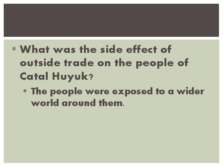 § What was the side effect of outside trade on the people of Catal