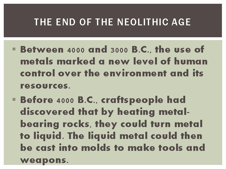 THE END OF THE NEOLITHIC AGE § Between 4000 and 3000 B. C. ,