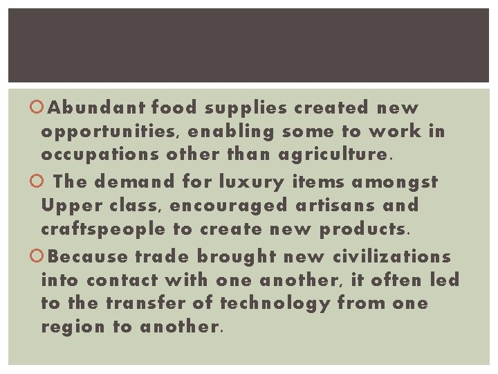 Abundant food supplies created new opportunities, enabling some to work in occupations other