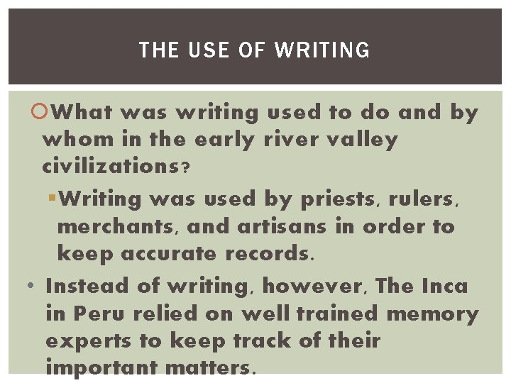 THE USE OF WRITING What was writing used to do and by whom in