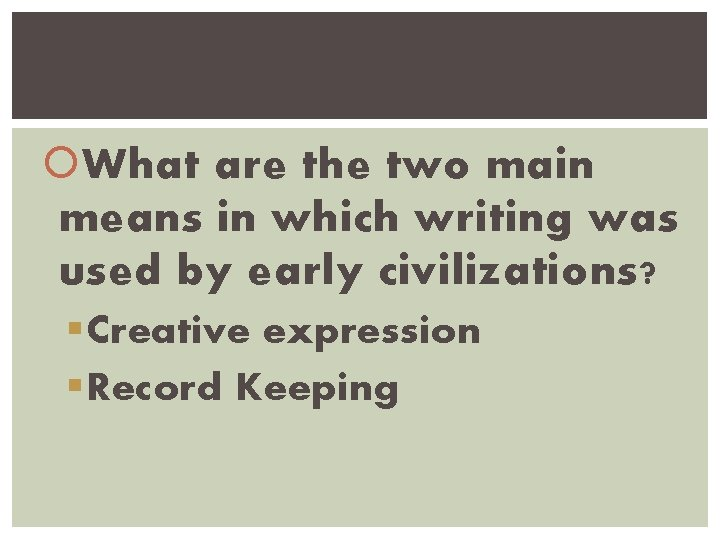 What are the two main means in which writing was used by early