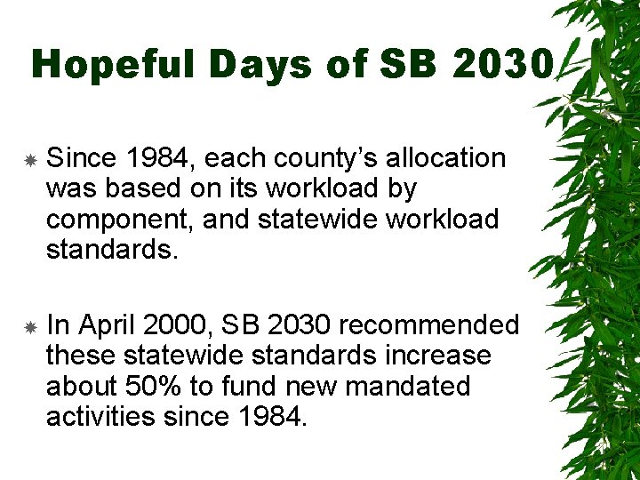 Hopeful Days of SB 2030 Since 1984, each county's allocation was based on its