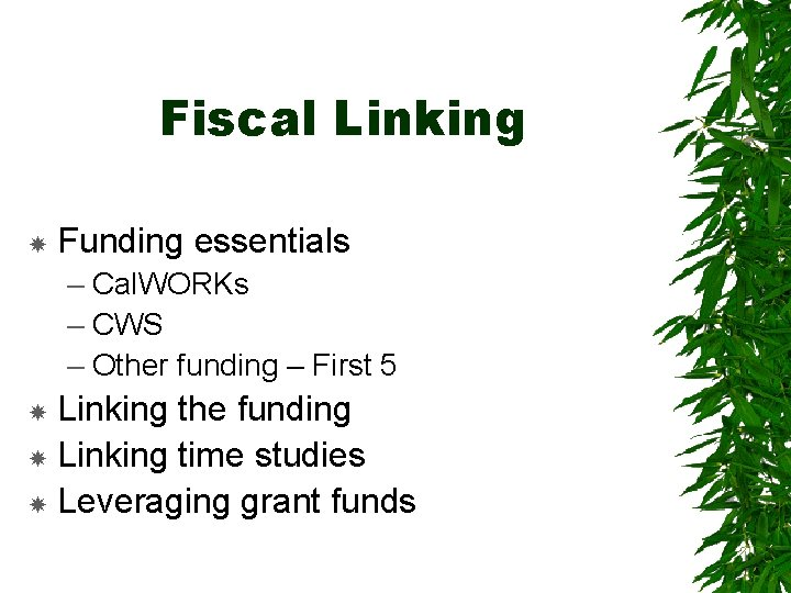 Fiscal Linking Funding essentials – Cal. WORKs – CWS – Other funding – First
