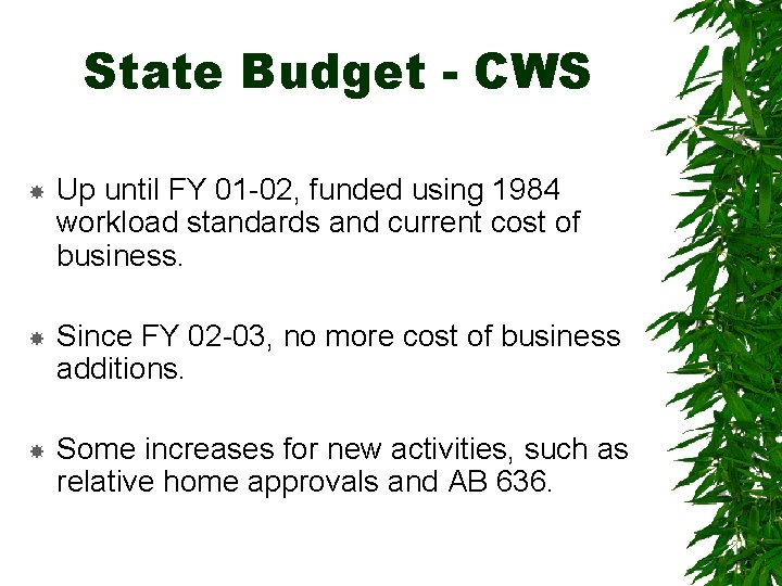 State Budget - CWS Up until FY 01 -02, funded using 1984 workload standards