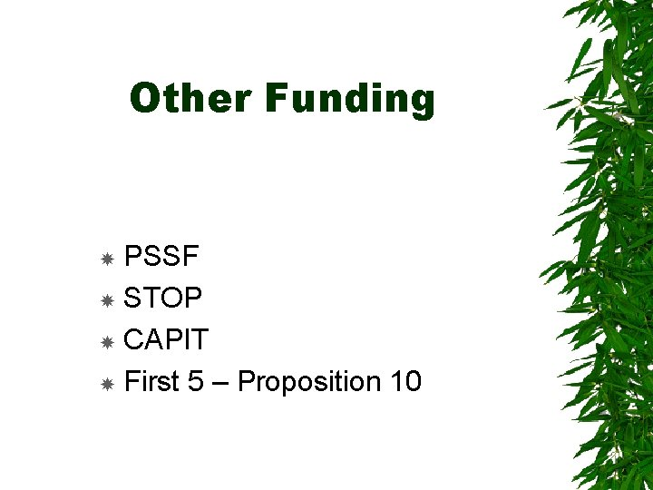 Other Funding PSSF STOP CAPIT First 5 – Proposition 10