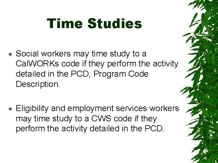 Time Studies Social workers may time study to a Cal. WORKs code if they