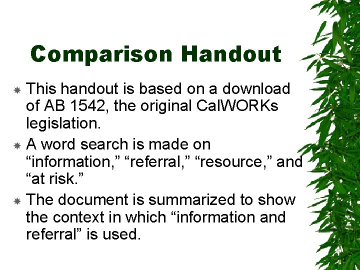 Comparison Handout This handout is based on a download of AB 1542, the original
