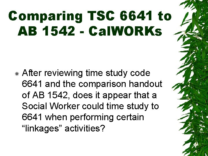 Comparing TSC 6641 to AB 1542 - Cal. WORKs After reviewing time study code