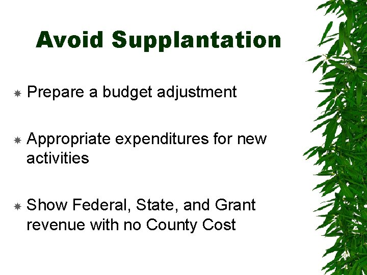 Avoid Supplantation Prepare a budget adjustment Appropriate expenditures for new activities Show Federal, State,