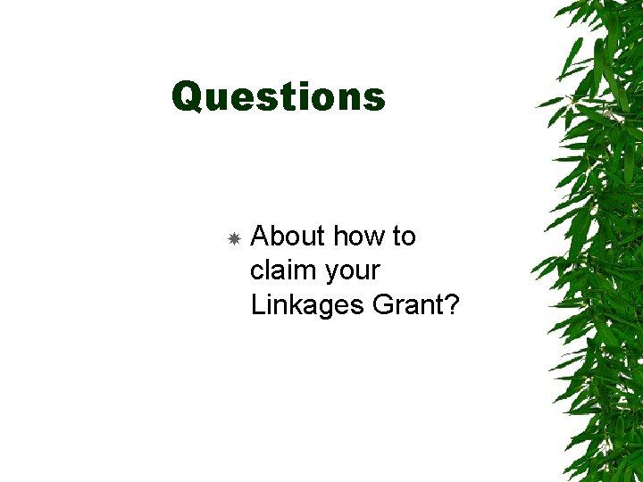 Questions About how to claim your Linkages Grant?