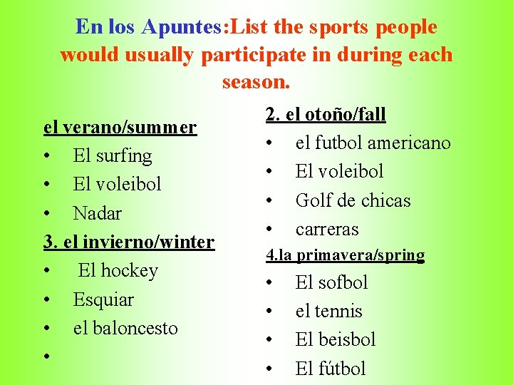 En los Apuntes: List the sports people would usually participate in during each season.