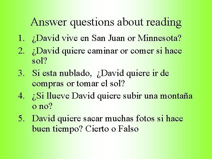 Answer questions about reading 1. ¿David vive en San Juan or Minnesota? 2. ¿David